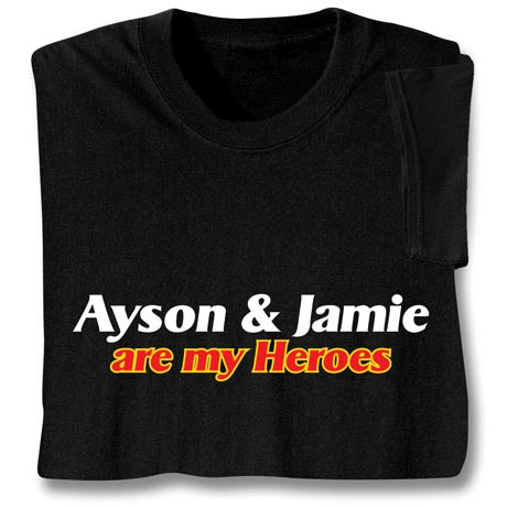 Personalized [Word Of Choice] Are My Heroes Shirt