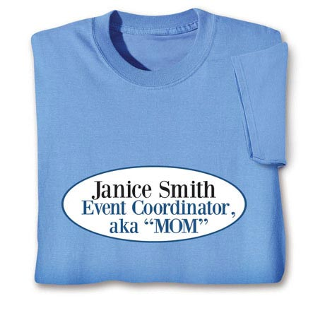 "Personalized [Name] Event Coordinator, Aka ""Mom"" Shirt"