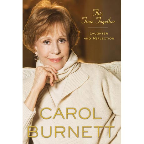 CAROL BURNETT: THIS TIME TOGETHER BOOK