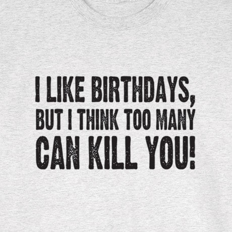 I Like Birthdays Shirt