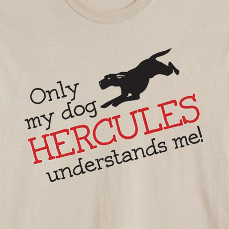 Personalized Only My Dog [Name Of Pet] Understands Me! Shirt