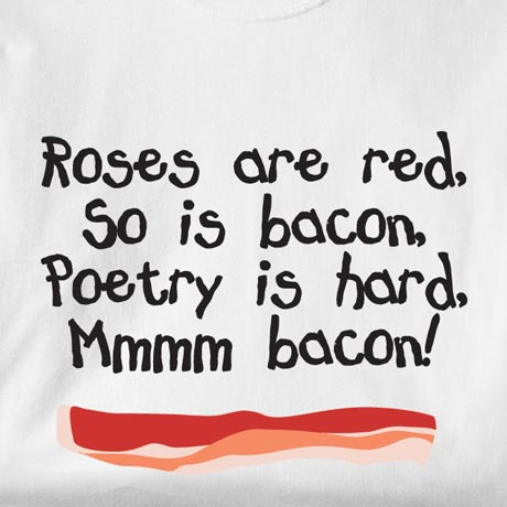 Roses Are Red So Is Bacon Shirts