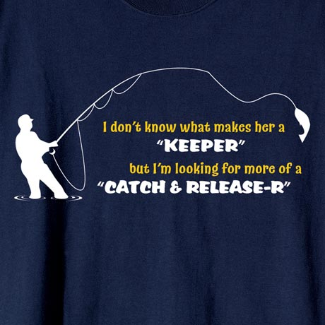 Looking For Catch And Releaser Shirts