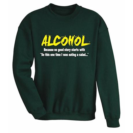 Alcohol Because No Good Story Shirt