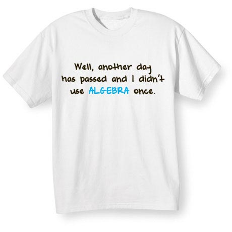 Well, Another Day Has Passed Shirt