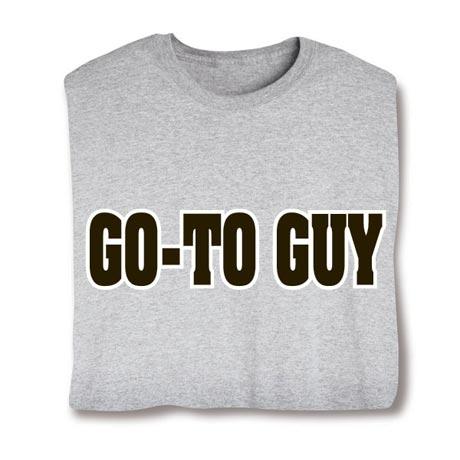 Go To Guy Shirt
