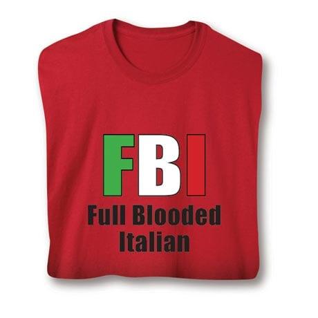 Fbi: Full Blooded Italian Shirt