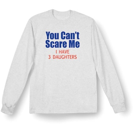 Personalized 'You Can't Scare Me I Have' Shirts