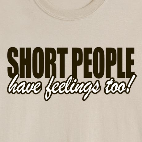 Short People Have Feelings Too Shirt