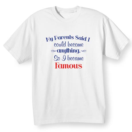 My Parents Said I Could Become Anything Personalized Shirt