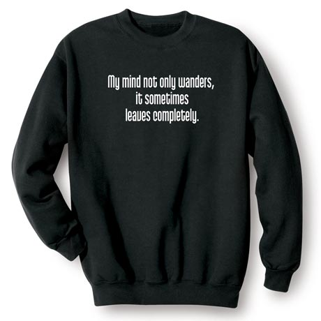 My Mind Not Only Wanders Sweatshirt