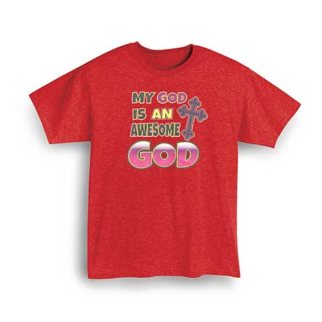 My God Is An Awesome God T-Shirt