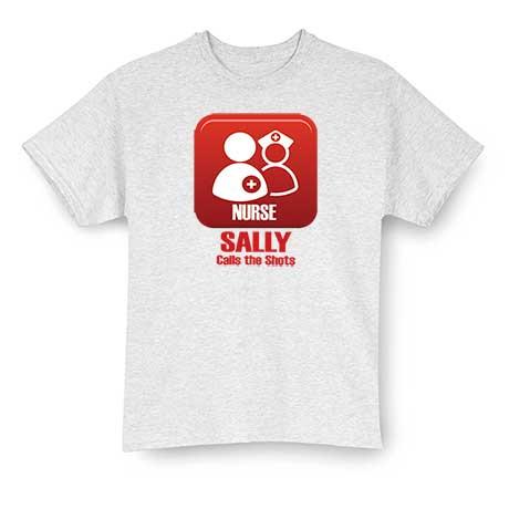 Personalized Nurse Calls The Shots T-Shirt