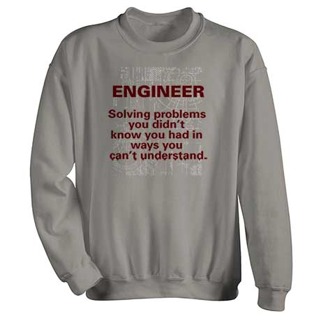 Engineer Solving Problems Sweatshirt