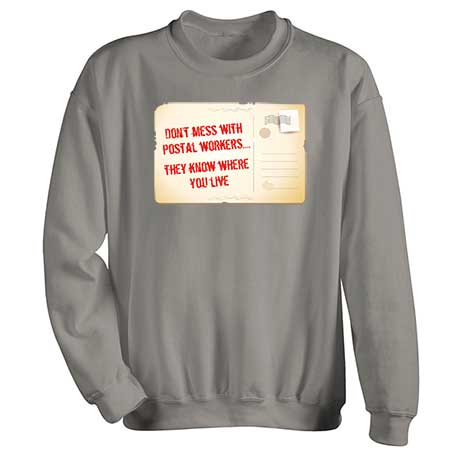 Don't Mess With Postal Workers Sweatshirt