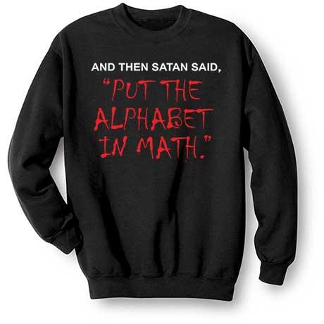 Satan Put The Alphabet In Math Sweatshirt