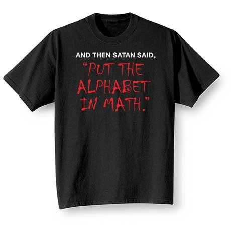 Satan Put The Alphabet In Math T-Shirt