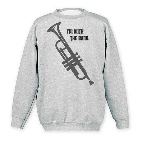 I'm With The Band Sweatshirt- Trumpet