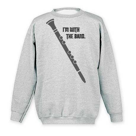 I'm With The Band Sweatshirt- Clarinet