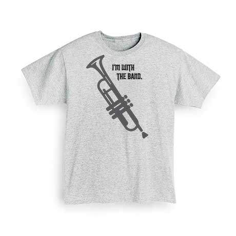 I'm With The Band T-Shirt- Trumpet