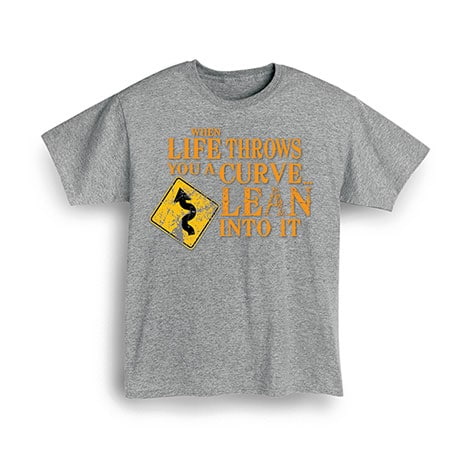 When Life Throws You Curves T-Shirt