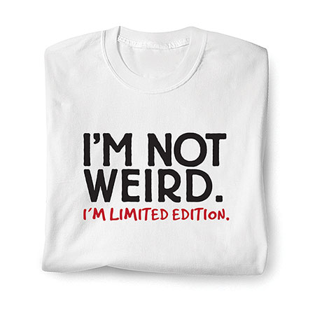 I'm Not Weird. I'm Limited Edition- Baseball T-Shirt