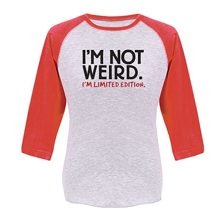 I'm Not Weird. I'm Limited Addition- Baseball T-Shirt