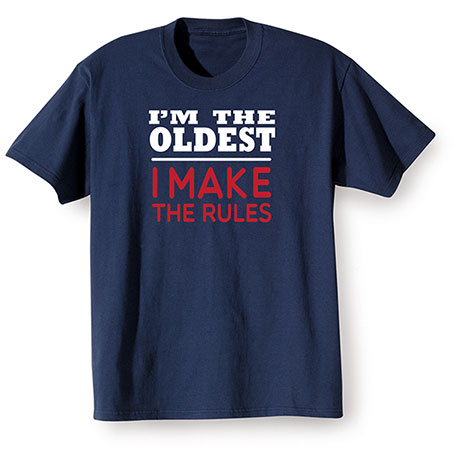 I'm The Oldest T-Shirt
