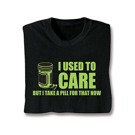 I Used To Care T-Shirt