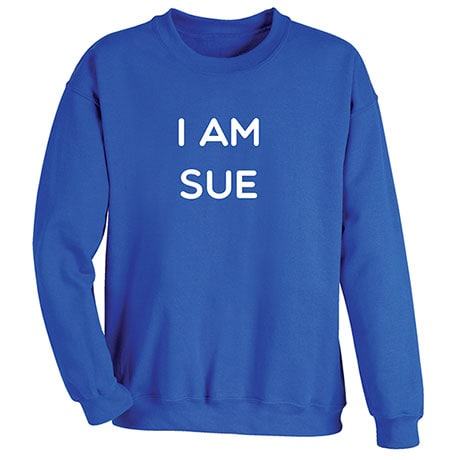 "Personalized I Am ""Sue"" Shirts"