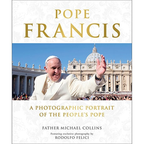 Pope Francis: A Photographic Portrait Of The People's Pope