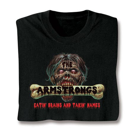 "Personalized Zombie ""Your Name"" Eatin' Brains and Takin' Names Shirt"