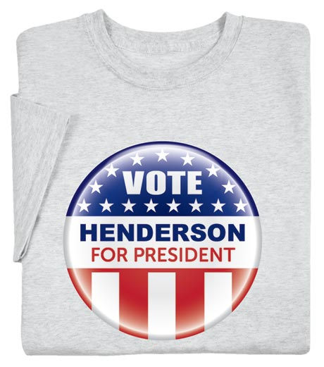 "Personalized Vote ""Your Name"" For President Button Shirt"
