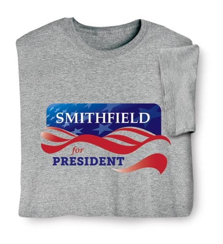 Personalized 'Your Name' for President Banner Shirt