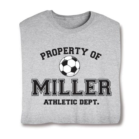 """Personalized Property of """"Your Name"""" Soccer T-Shirt"""