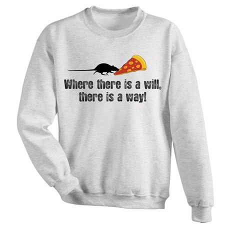 There's A Will Sweatshirt