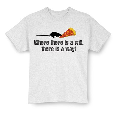 There's A Will T-Shirt