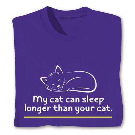 My Cat Can Sleep Shirts