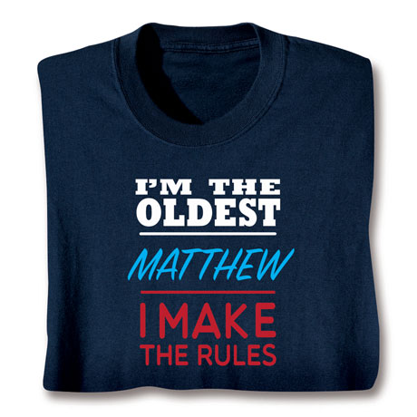 Personalized I'm The Oldest Shirts