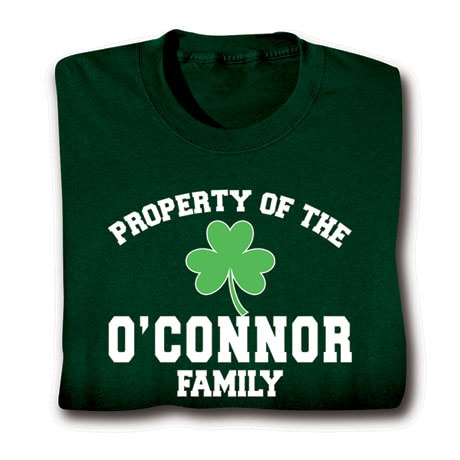 "Personalized Property of the ""Your Name""  Irish Family Shirt"