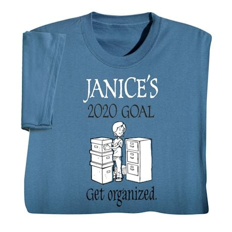Personalized 'Your Name'  Goal Shirt - Get Organized