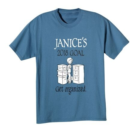 """Personalized """"Your Name""""  Goal Shirt - Get Organized"""