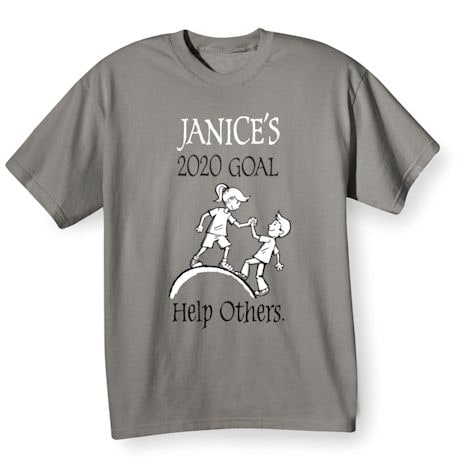 "Personalized ""Your Name""  Goal Shirt - Help Others"