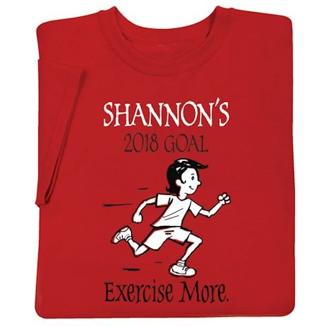 "Personalized ""Your Name""  Goal Shirt - Exercise More"