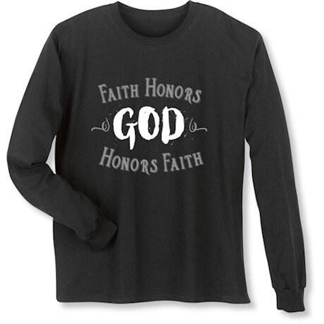Faith Honors God Shirt