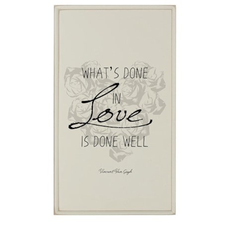 What's Done in Love is Done Well Plaque