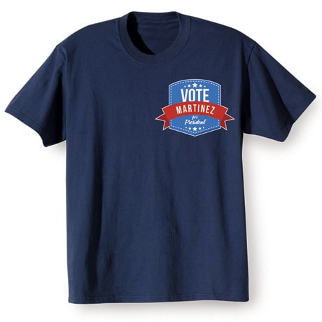 """Personalized """"Your Name"""" Vote for President (Pocket) Shirt"""