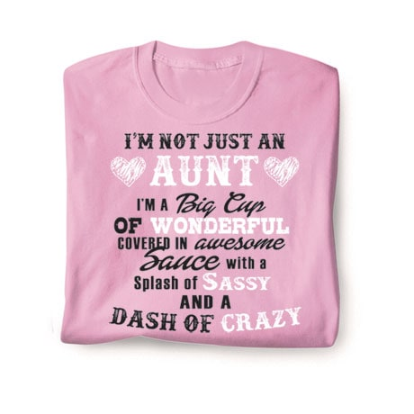 """""""I'm Not Just"""" Aunt Shirts"""