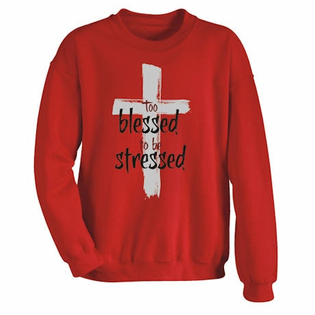 Too Blessed To Be Stressed Shirts