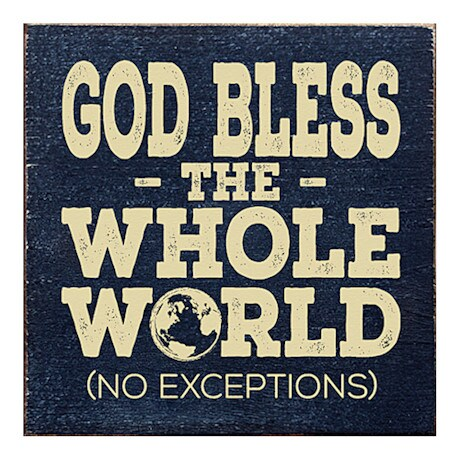 God Bless The Whole World Plaque
